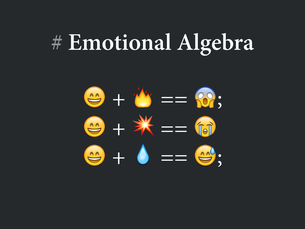 # Emotional Algebra  +  == ;  +  ==   +  == ;