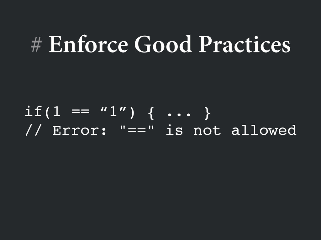 "if(1 == ""1"") { ... }! // Error: ""=="" is not all..."