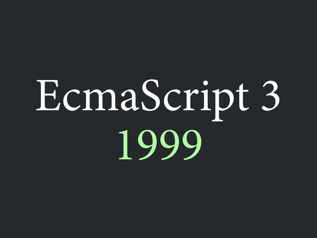 1999 EcmaScript 3
