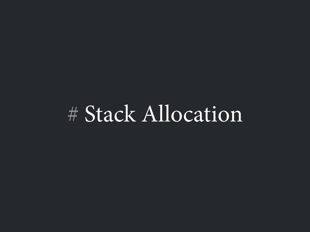 # Stack Allocation