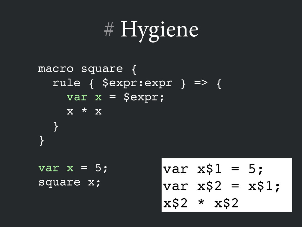# Hygiene macro square {! rule { $expr:expr } =...