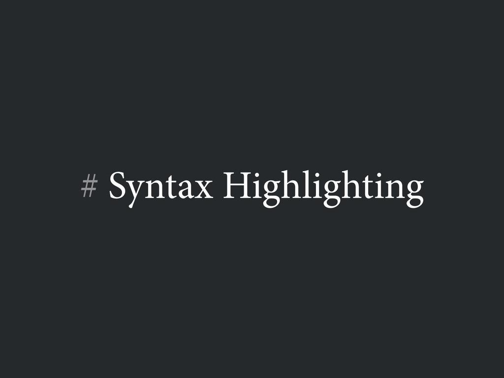 # Syntax Highlighting