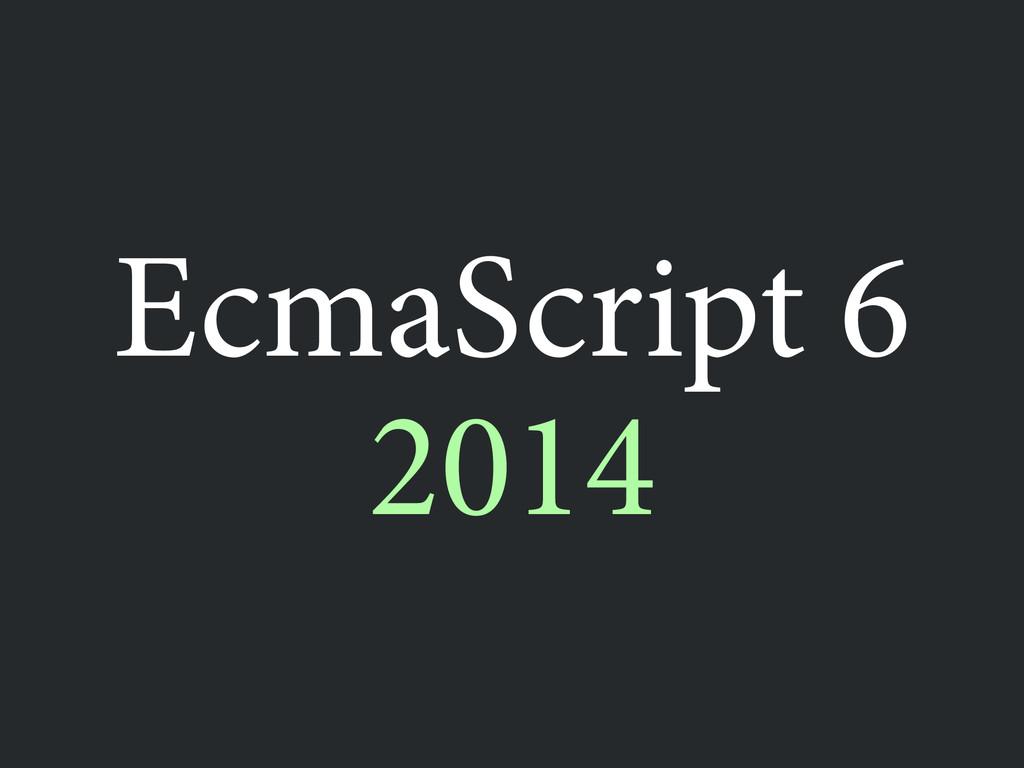 2014 EcmaScript 6