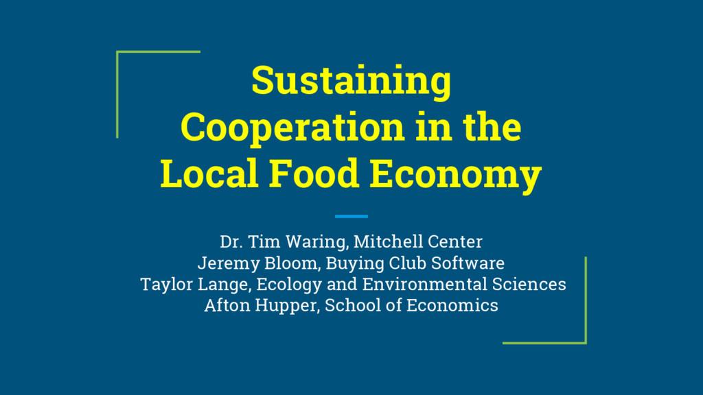 Sustaining Cooperation in the Local Food Econom...