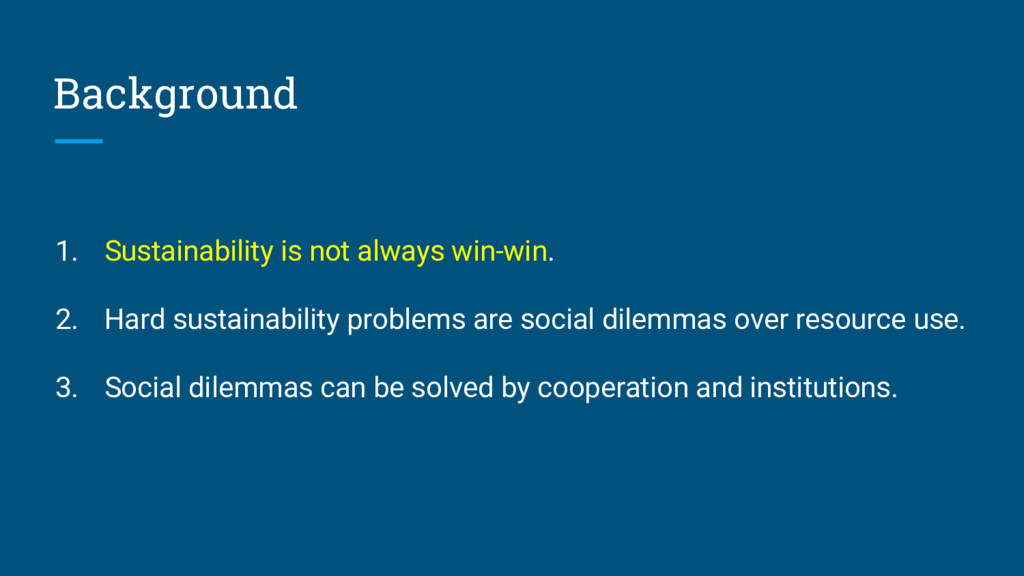Background 1. Sustainability is not always win-...