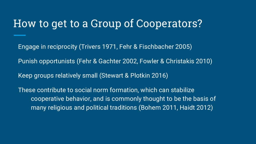 How to get to a Group of Cooperators? Engage in...