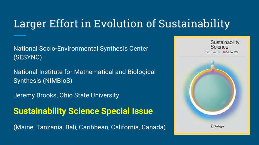 Larger Effort in Evolution of Sustainability Na...