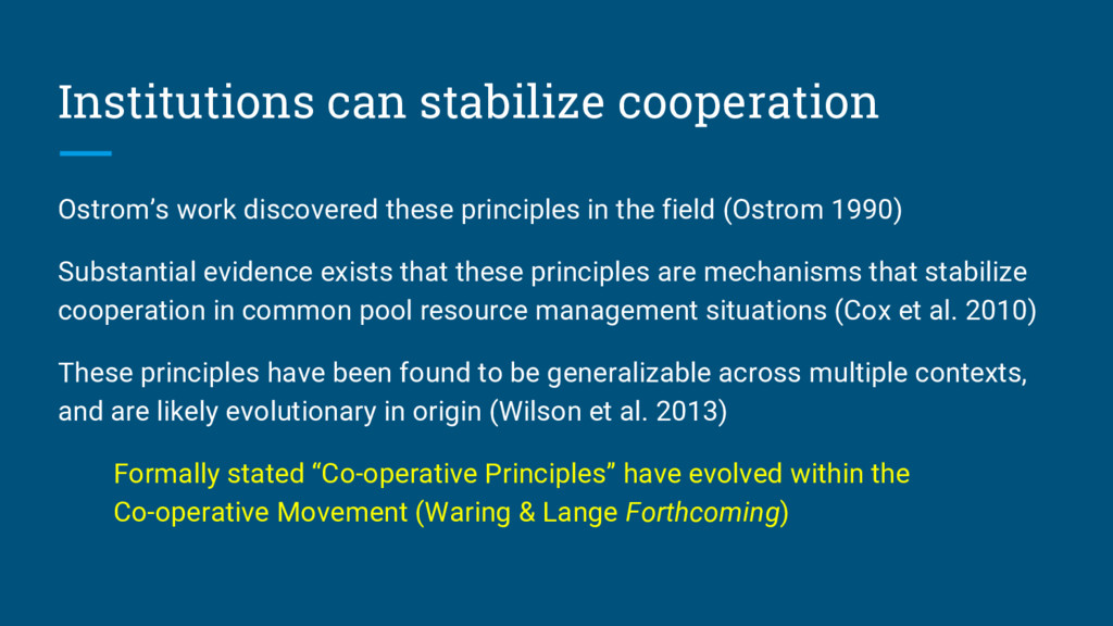 Institutions can stabilize cooperation Ostrom's...