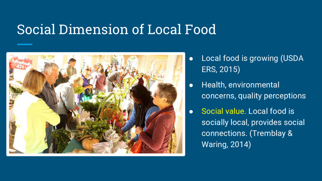Social Dimension of Local Food ● Local food is ...