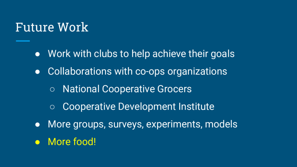 Future Work ● Work with clubs to help achieve t...