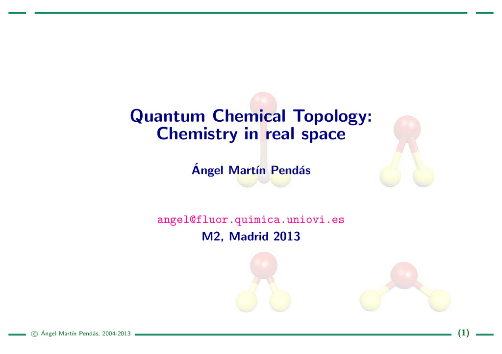Quantum Chemical Topology: Chemistry in real sp...