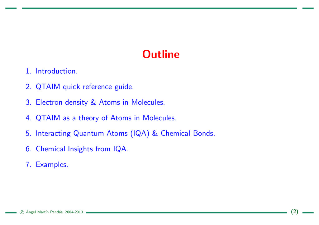 Outline 1. Introduction. 2. QTAIM quick referen...
