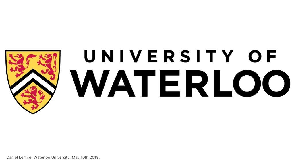 Daniel Lemire, Waterloo University, May 10th 20...
