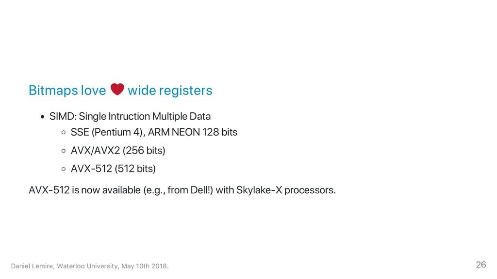 Bitmaps love wide registers SIMD: Single Intruc...