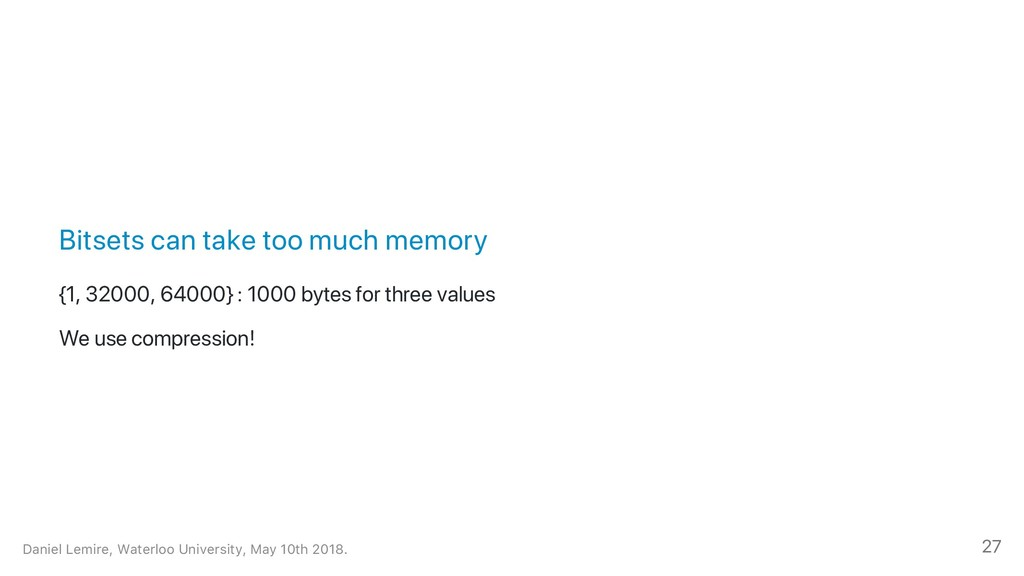 Bitsets can take too much memory {1, 32000, 640...
