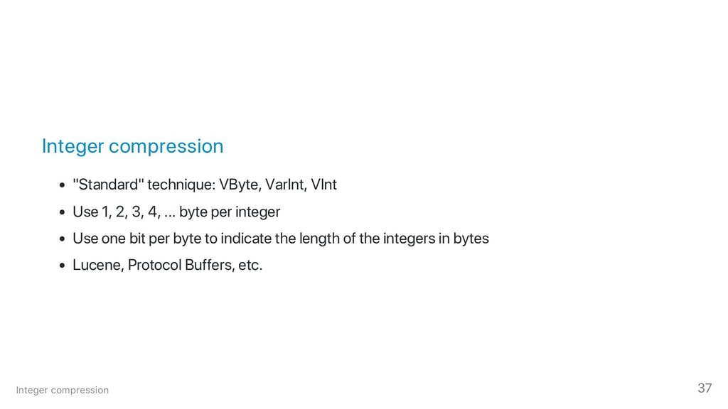 "Integer compression ""Standard"" technique: VByte..."