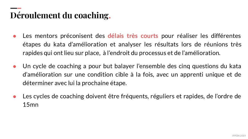 IPPON 2019 Déroulement du coaching. ● Les mento...