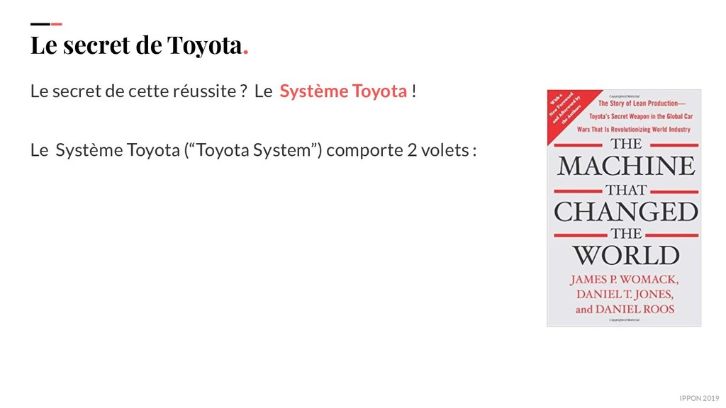 IPPON 2019 Le secret de Toyota. Le secret de ce...