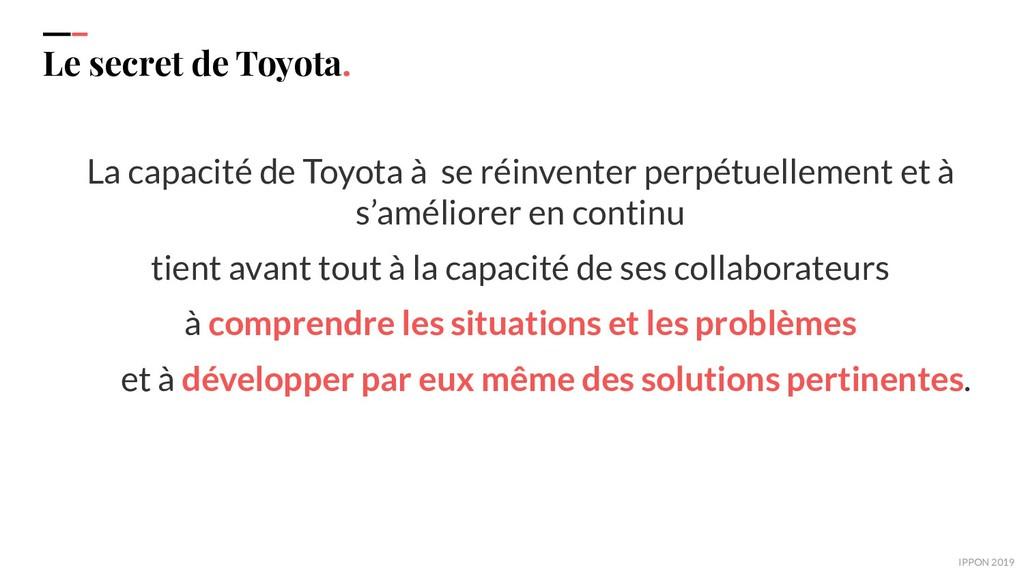 IPPON 2019 Le secret de Toyota. La capacité de ...