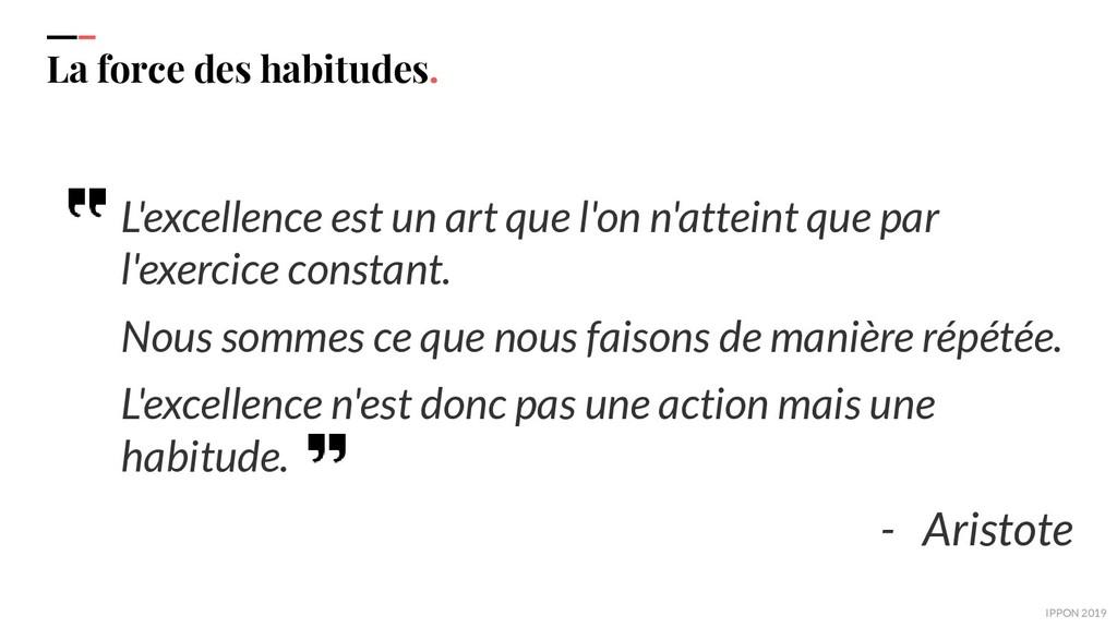 IPPON 2019 La force des habitudes. L'excellence...
