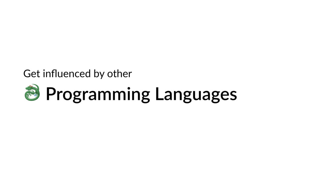 # Programming Languages Get influenced by other