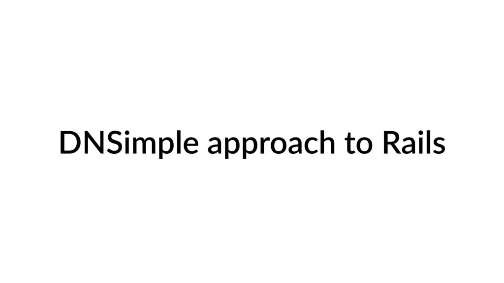 DNSimple approach to Rails