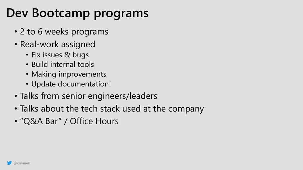 @cmaneu Dev Bootcamp programs • 2 to 6 weeks pr...
