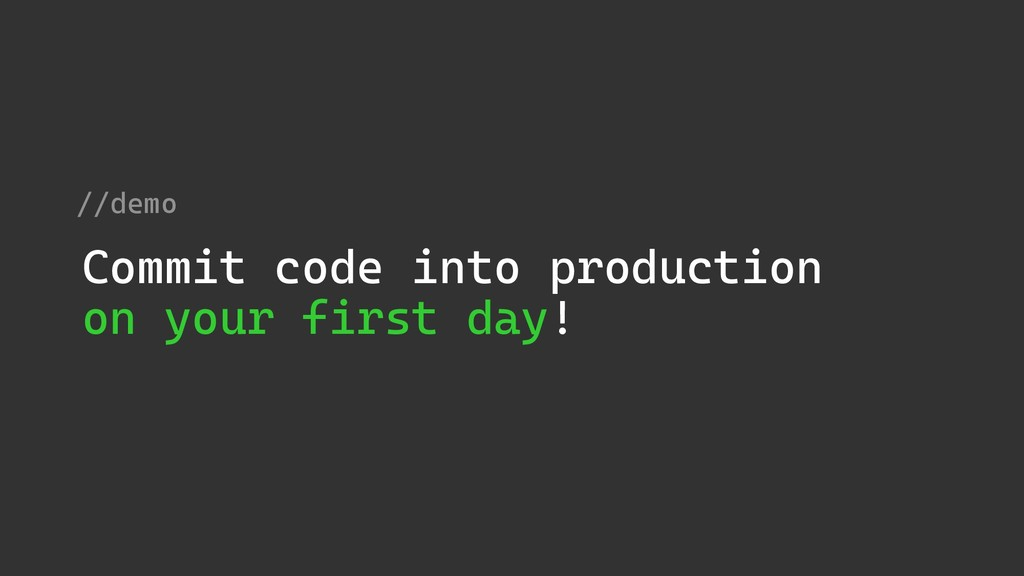 //demo Commit code into production on your firs...