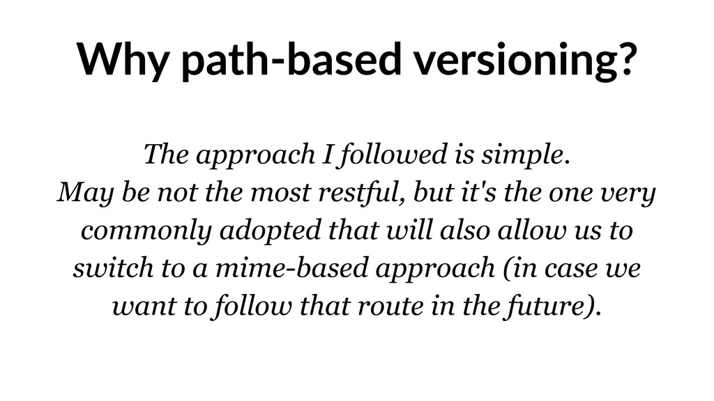 Why path-based versioning? The approach I follo...
