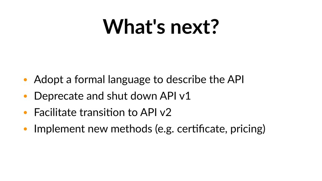 What's next? • Adopt a formal language to descr...