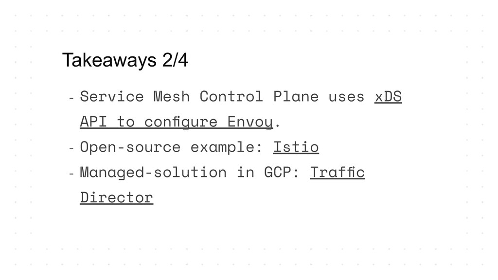 - Service Mesh Control Plane uses xDS API to co...
