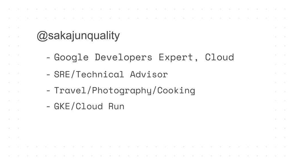 - Google Developers Expert, Cloud - SRE/Technic...