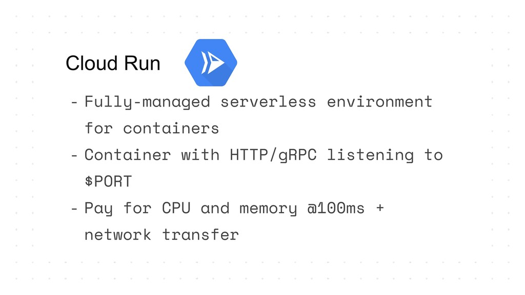 - Fully-managed serverless environment for cont...