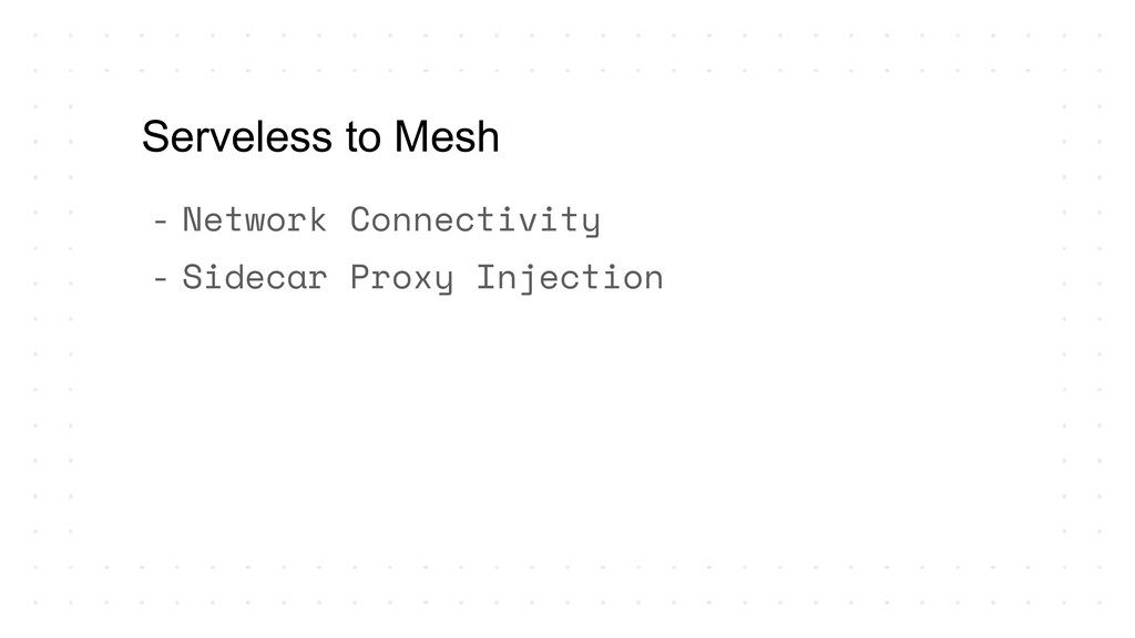 - Network Connectivity - Sidecar Proxy Injectio...
