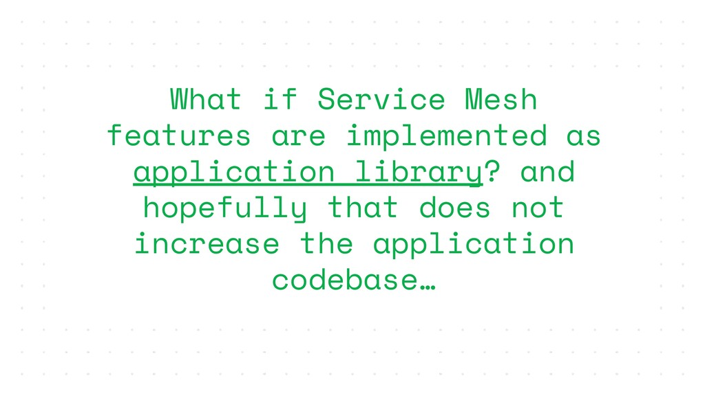 What if Service Mesh features are implemented a...