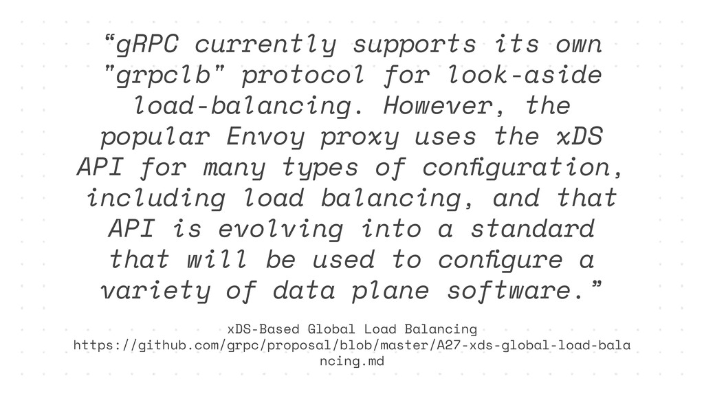 """""""gRPC currently supports its own """"grpclb"""" proto..."""