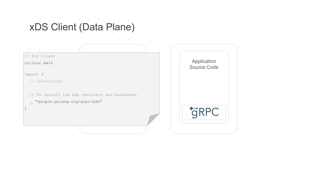 xDS Client (Data Plane) Application Source Code...