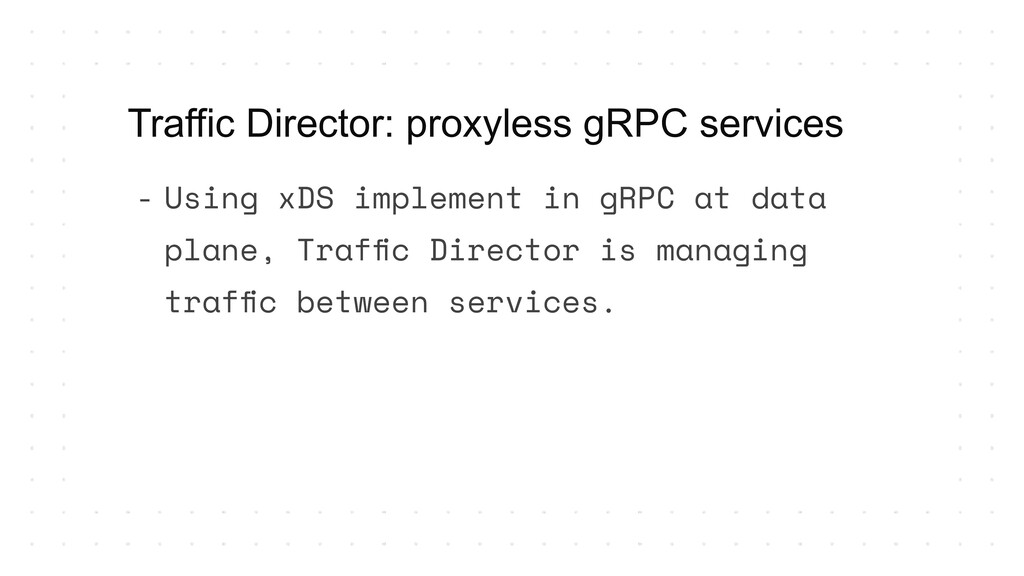 - Using xDS implement in gRPC at data plane, Tr...