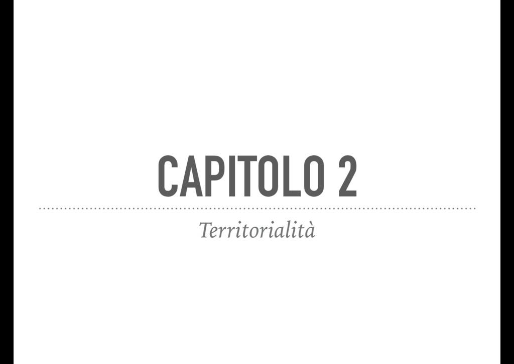 CAPITOLO 2 Territorialità