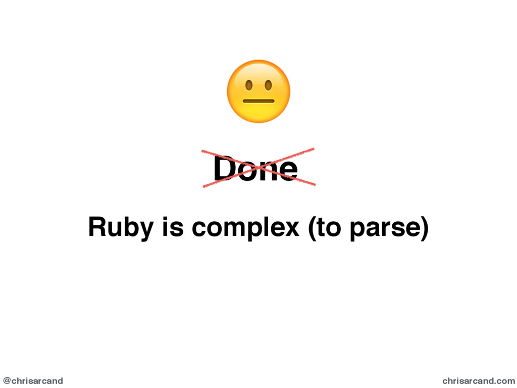 @chrisarcand chrisarcand.com  Done Ruby is comp...