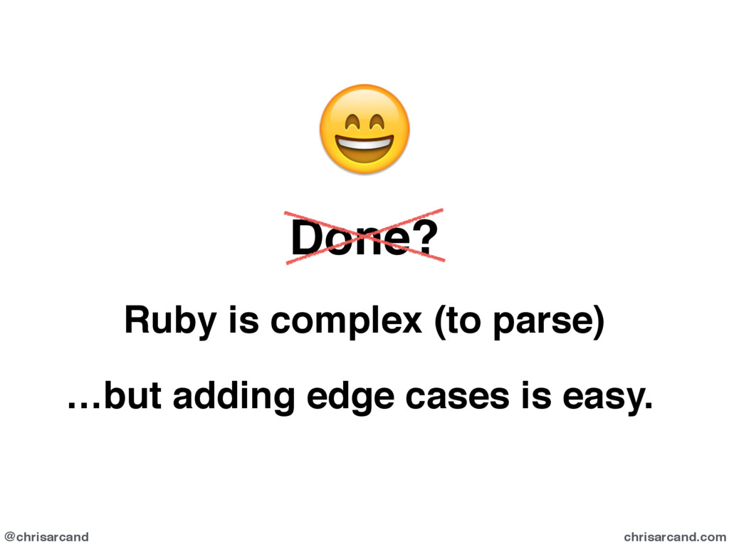 @chrisarcand chrisarcand.com  Done? Ruby is com...