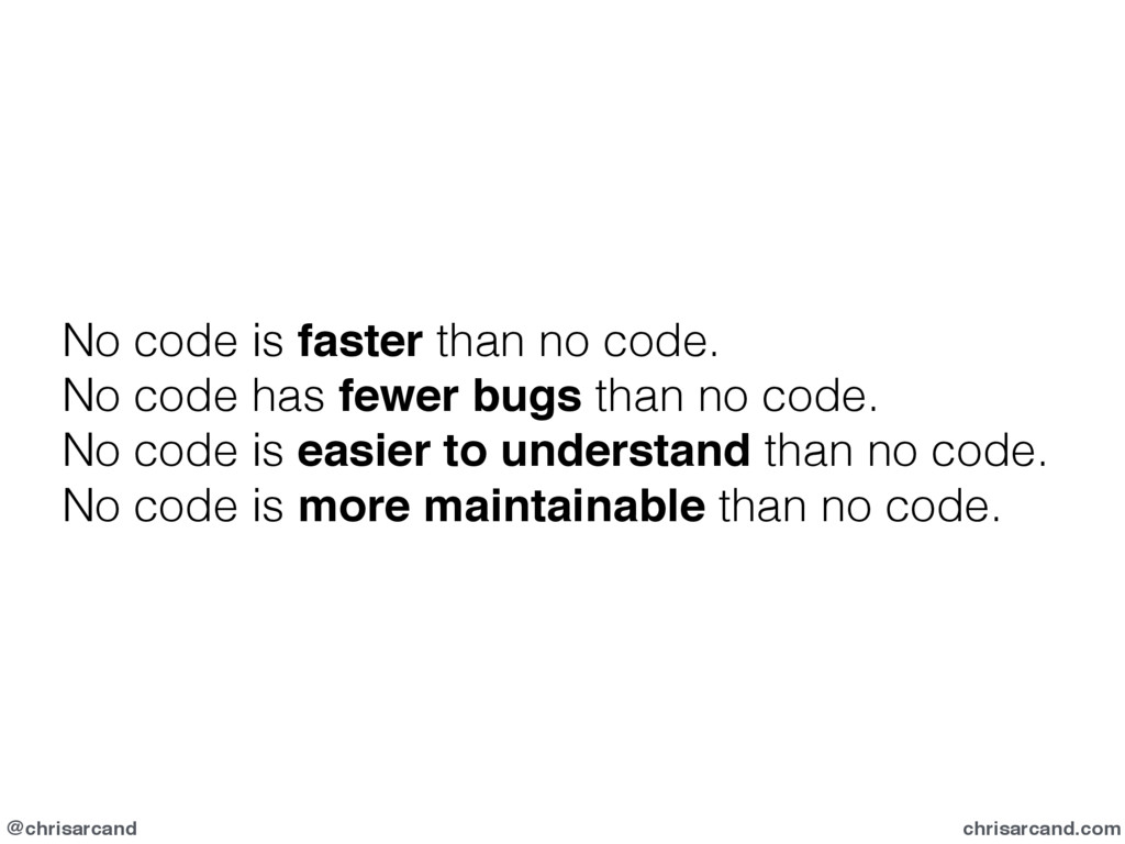 @chrisarcand chrisarcand.com No code is faster ...