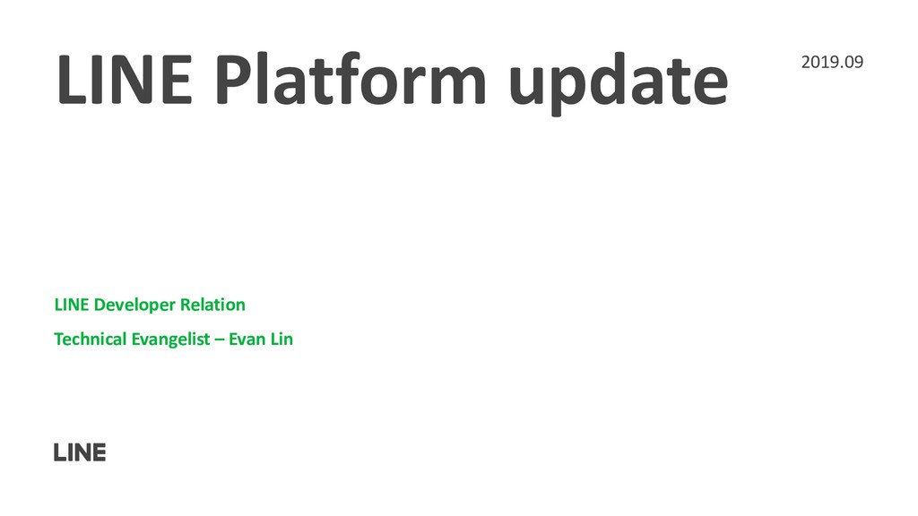 LINE Platform update LINE Developer Relation Te...