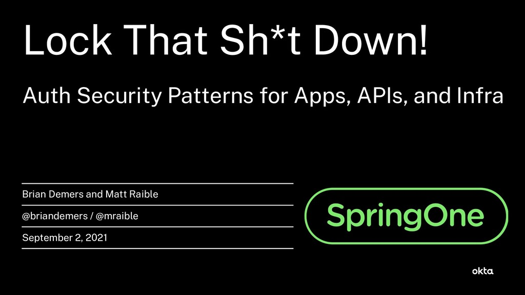 Lock That Sh*t Down! Auth Security Patterns or ...