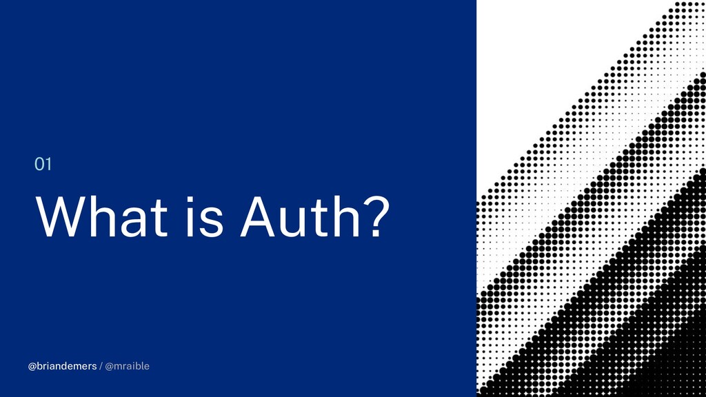 @briandemers / @mraible 01 What is Auth? @brian...