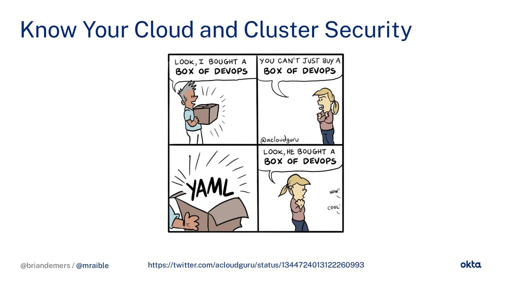@briandemers / @mraible Know Your Cloud and Clu...