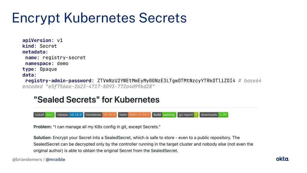 @briandemers / @mraible Encrypt Kubernetes Secr...