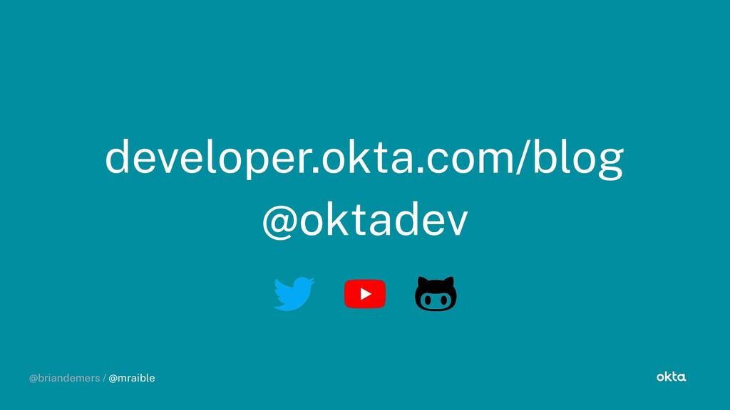@briandemers / @mraible developer.okta.com/blo ...