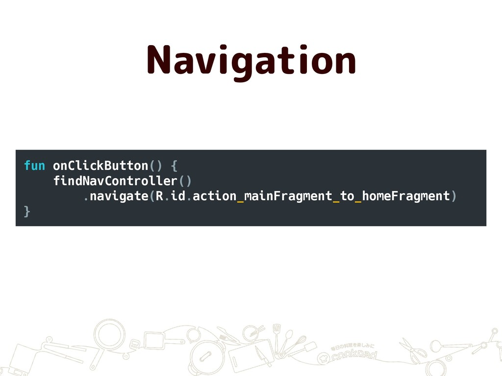 Navigation fun onClickButton() { findNavControl...