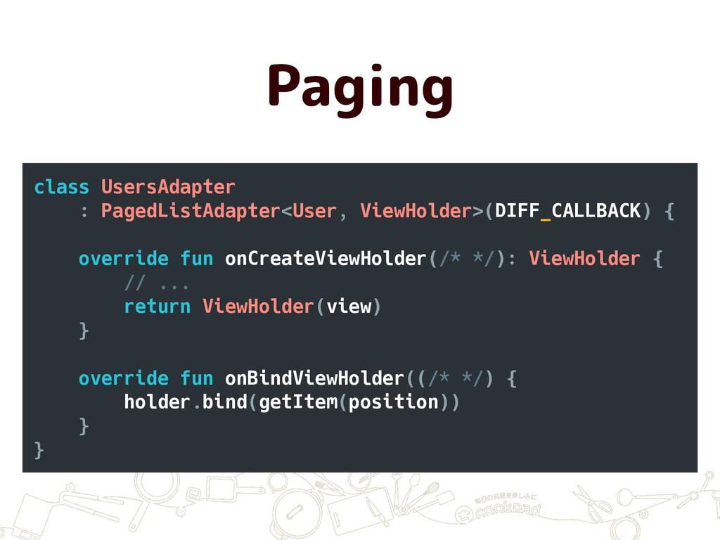 Paging class UsersAdapter : PagedListAdapter<Us...
